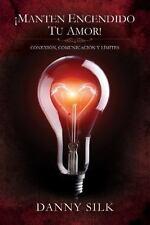 MANTEN ENCENDIDO TU AMOR! / KEEP YOUR LOVE ON - SILK, DANNY - NEW BOOK