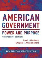 American Government Power and Purpose  by Lowi