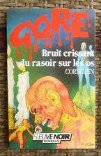 CORSELIEN BRUIT CRISSANT DU RASOIR SUR LES OS FLEUVE NOIR GORE 61 1988
