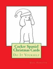 Cocker Spaniel Christmas Cards : Do It Yourself by Gail Forsyth (2015,.