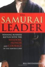 The Samurai Leader: Winning Business Battles with the Wisdom, Honor and Courage
