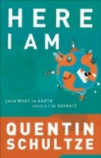 RenewedMinds: Here I Am : Now What on Earth Should I Be Doing? by Quentin J....