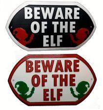 Beware Of The Elf - Door House Garden Sign Plaque