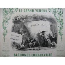 LONGUEVILLE Alphonse Le Grand Veneur Quadrille de Chasse Nanteuil Piano 1853 par