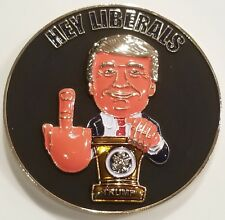 US President Donald Trump Hey Liberals Middle Finger Challenge Coin (non NYPD)