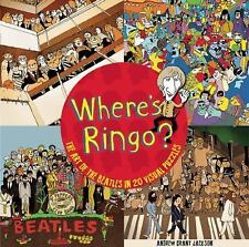 Where's Ringo? : The Art of the Beatles in 20 Visual Puzzels by Andrew Grant...