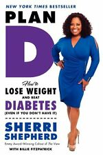 Plan D: How to Lose Weight and Beat Diabetes (Even