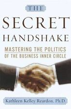 The Secret Handshake: Mastering the Politics of the Business Inner Circle by Ka