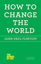 NEW How to Change the World by John-Paul Flintoff Paperback Book advance
