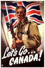 WW2 PROPAGANDA POSTER LET'S GO CANADA NEW A4 PRINT CANADIANS