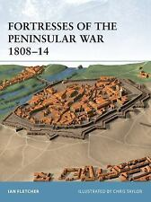 Fortress: Fortresses of the Peninsular War, 1808-14 12 by Ian Fletcher (2003, P…