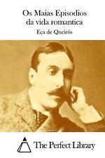 Os Maias Episodios Da Vida Romantica by Jose Maria de Eça de Queirós (2015,...