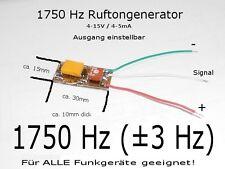 Mit Quarz stabilisierter 1750Hz Ruftongenerator, 4-15V/5mA, nur 30x15mm!