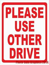 Please Use Other Drive Sign. 12x18 Metal. Inform Vehicles of Proper Driveway