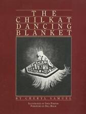 The Chilkat Dancing Blanket: By Cheryl Samuel, Sara Porter