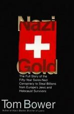 Nazi Gold: The Full Story of the Fifty-Year Swiss-Nazi Conspiracy to Steal Billi