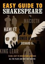 Easy Guide to Shakespeare: Clear, Easy-to-Understand Language All the Plays and