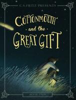 Cottonmouth and the Great Gift by C.S. Fritz (English) Paperback Book Free Shipp