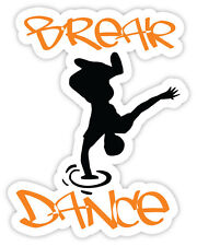 "Break Dance sticker decal 4"" x 5"""