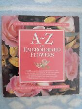 A-Z of EMBROIDERED FLOWERS-COUNTRY BUMPKIN PUBLICATIONS-EXCELLENT CONDITION