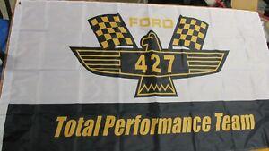 FORD 427 TOTAL PERFORMANCE TEAM GALAXIE MUSTANG FAIRLANE THUNDERBOLT BANNER FLAG