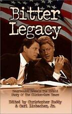 Bitter Legacy: NewsMax.Com Reveals the Untold Story of the Clinton-Gore Years, ,