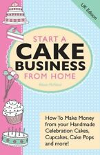 Start A Cake Business From Home - How To Make Money from your Handmade Celebra,
