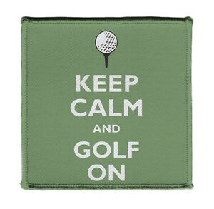 """Keep Calm AND GOLF GOLFER TEE ON Iron on 4X4"""" Embroidered Patch On Jacket Vest"""