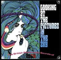 VARIOUS ARTISTS - LOOKING AT THE PICTURES IN THE SKY: THE BRITISH PSYCHEDELIC SO