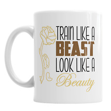 Train Like A Beast Look Like A Beauty Ceramic Coffee Novelty Mug