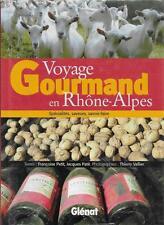 VOYAGE GOURMAND EN RHONE-ALPES - CUISINE - GASTRONOMIE - NEUF EMBALLE !