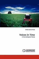 Voices In Time: A Narratological Study: By Alinda Quinn-Ford