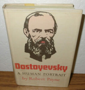 1st Ed *Dostoyevsky a Human Portrait Book by Robert Payne*Russian Novelist 1800s