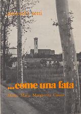 SETTI GIANCARLO COME UNA FATA MADRE MARIA MARGHERITA CAIANI 1977 POGGIO A CAIANO