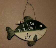 I Fish therefore I Lie metal sign/ wall hanging 12 inches x 10 inches