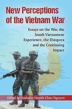 New Perceptions of the Vietnam War: Essays on the War, the South Vietnamese Expe