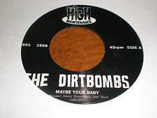 "THe Dirtbombs 7"" Maybe Your Baby HIGH MAINTENANCE"