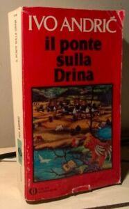 IL PONTE SULLA DRINA Andric 1983 OSCAR NARRATIVA MONDADORI Bongiorno Meriggi