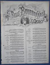 PIANO OPÉRA PARTITION AUGUSTE COEDES LA BELLE BOURBONNAISE 1874 DESCLAUZAS 6B