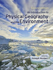 An Introduction to Physical Geography and the Environment, Holden, Prof Joseph,