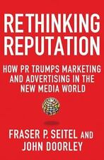 Rethinking Reputation: How PR Trumps Marketing and Advertising in the New Media