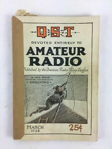 March 1926 QST devoted entirely toAmateur Radio Magazine In This Issue Shielding