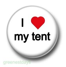 I Love / Heart My Tent 1 Inch / 25mm Pin Button Badge Festivals Camping Party