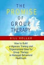 The Promise of Group Therapy: How to Build a Vigorous Training and Organization