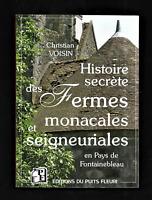 Histoire secrète des fermes monacales et ségneuriales en pays de Fontainebleau