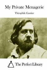My Private Menagerie by Théophile Gautier (2015, Paperback)