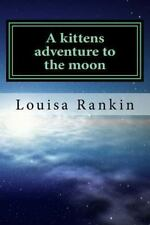 A Kittens Adventure to the Moon : The Secret Master Builders Society by...