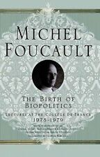 The Birth of Biopolitics: Lectures at the College De France (HARDCOVER) LIKE NEW