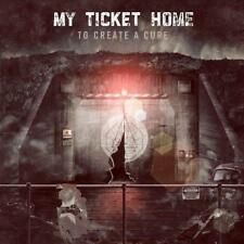 My Ticket Home - To Create A Cure (NEW CD)