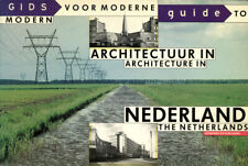 Guide to modern architecture in Nederland.